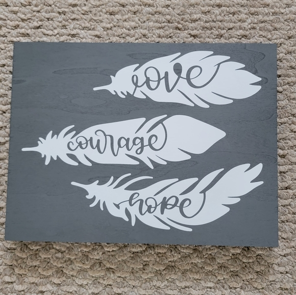 Love Courage Hope Feather Sign